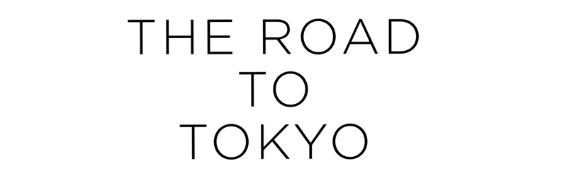 The Road to Tokyo